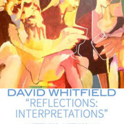 "Mostra collettiva  ""David Whitfield ""Reflections: Interpretations"""